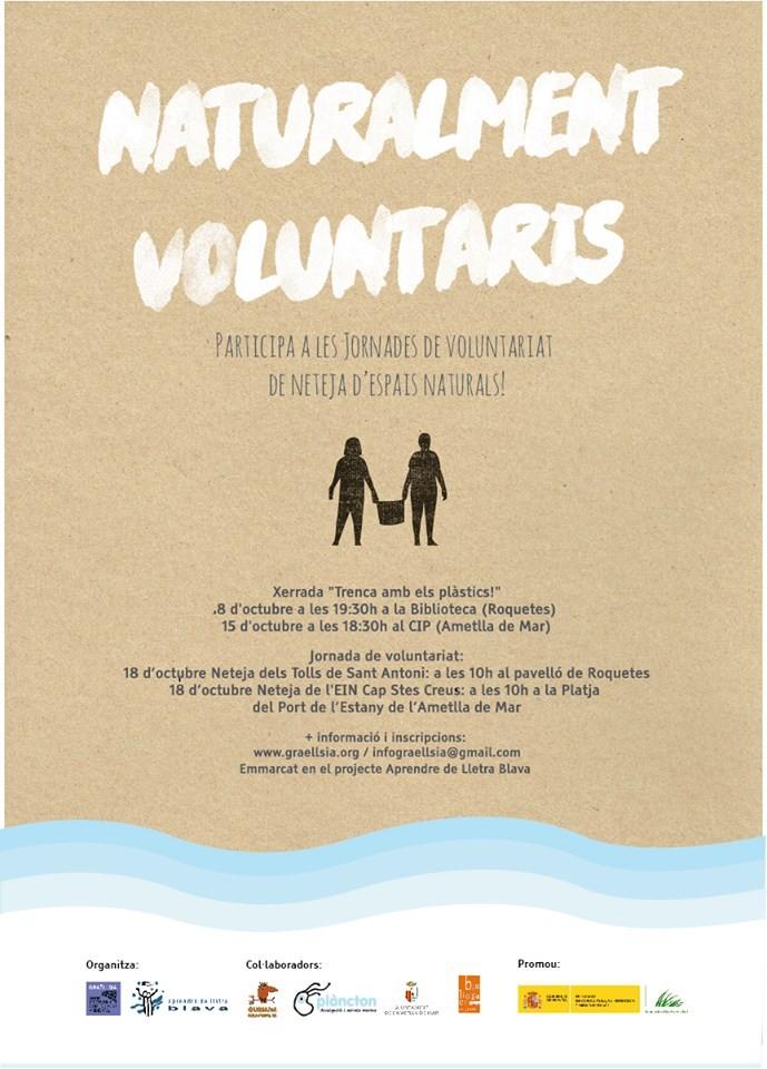 """Cartell Campanya Projecte """"Naturalmente voluntari@s"""" de voluntariat i custòdia del territori al Barranc de Sant Antoni (Roquetes) i a l'EIN Cap de Santes Creus (l'Ametlla de Mar). Fundación Biodiversidad 2015"""